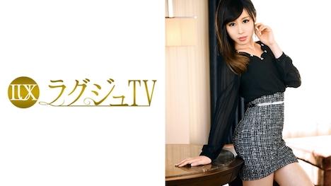 【ラグジュTV】ラグジュTV 596 椎名彩香 25歳 社長令嬢 1