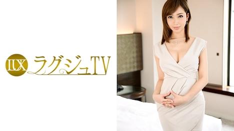 【ラグジュTV】ラグジュTV 606 牧瀬穂乃香 30歳 化粧品会社経営者 1