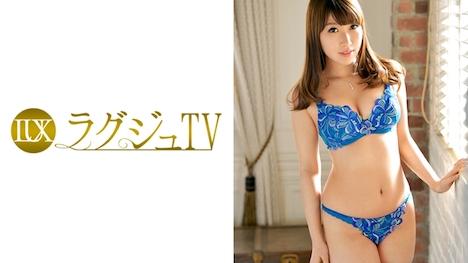 【ラグジュTV】ラグジュTV 623 松本未来 34歳 元化粧品販売員 1