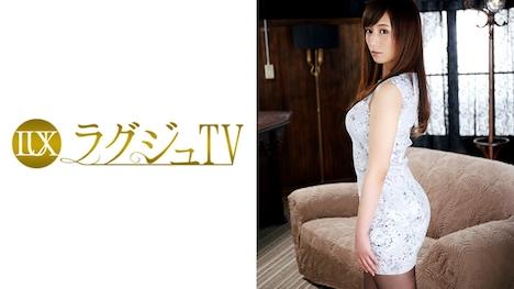 【ラグジュTV】ラグジュTV 624 山本あや 26歳 美容関係 1