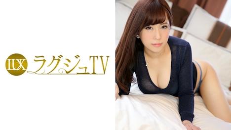 【ラグジュTV】ラグジュTV 637 古澤香奈 33歳 エステティシャン 1