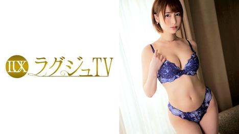 【ラグジュTV】ラグジュTV 648 森口美咲 30歳 学校教師 1