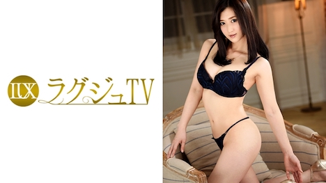 【ラグジュTV】ラグジュTV 679 七宮祥子 32歳 美術関係 1