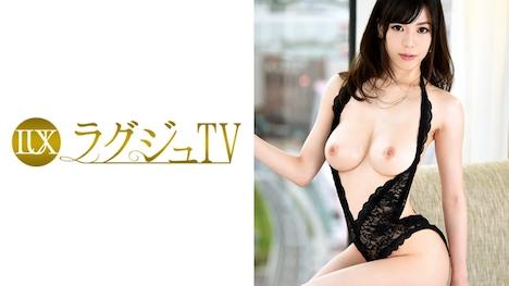 【ラグジュTV】ラグジュTV 720 望月あいり 28歳 市役所教育課勤務 1