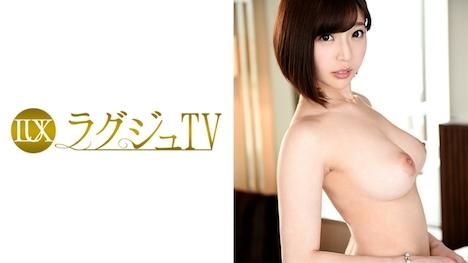 【ラグジュTV】ラグジュTV 640 望月紗季 26歳 アパレルメーカーのプレス担当 1