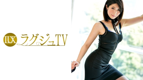 【ラグジュTV】ラグジュTV 651 早坂恵理 31歳 音楽教師 1