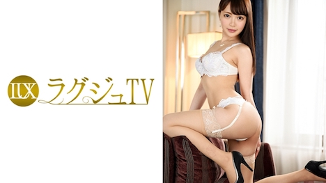【ラグジュTV】ラグジュTV 683 鳴海璃玖 25歳 宝飾店店員 1