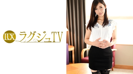 【ラグジュTV】ラグジュTV 689 神谷真紀 27歳 薬剤師 1