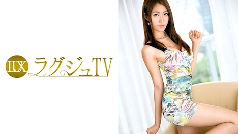 【ラグジュTV】ラグジュTV 772 武井梓 25歳 営業関係 1